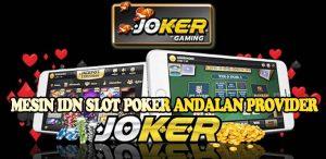 Mesin-IDN-Slot-Poker-Andalan-Provider
